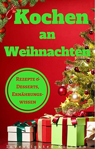 Kochen an Weihnachten: Rezepte & Desserts plus Ernährungswissen