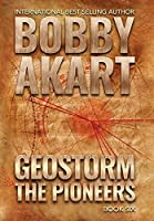 Geostorm The Pioneers: A Post Apocalyptic EMP Survival Thriller