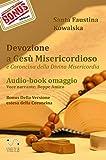 Devozione a Gesù Misericordioso - Coroncina della Divina Misericordia : (Ebook con Audio-libro della preghiera in omaggio). Voce narrante di Beppe Amico (Collana Spiritualità)