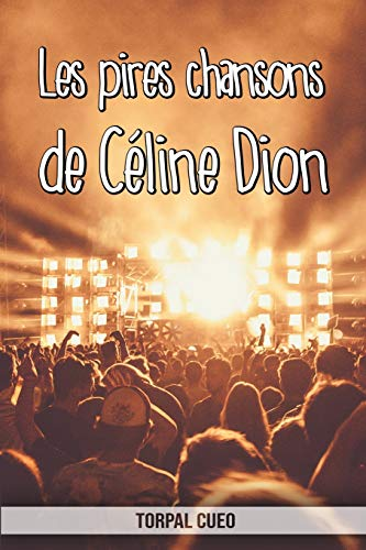 Les pires chansons de Céline Dion