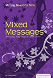Mixed Messages: Interpreting Body Image & Social Norms (Essential Health: Strong Beautiful Girls) - Thea Palad