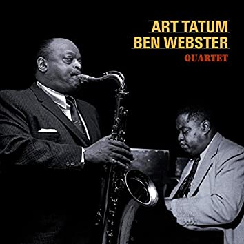 The Art Tatum & Ben Webster Quartet (Bonus Track Version)