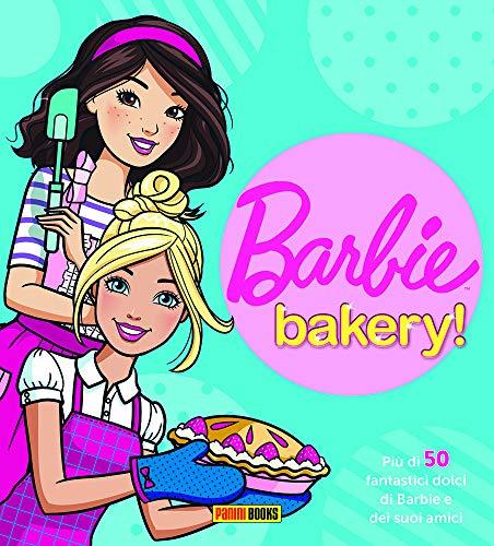 Barbie bakery! Più di 50 fantastici dolci di Barbie e dei suoi...