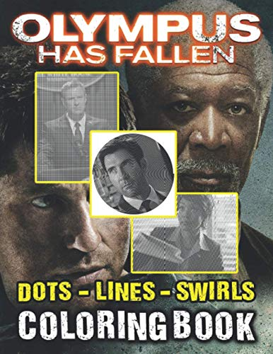 Olympus Has Fallen Dots Lines Swirls Coloring Book: Unofficial High Quality Color Puzzle Activity Books For Adults Olympus Has Fallen
