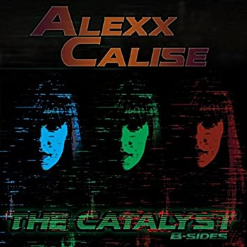 The Catalyst: B-Sides