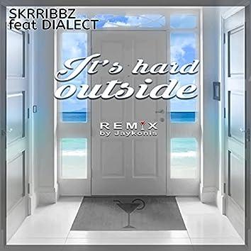 It's Hard Outside (Remix)