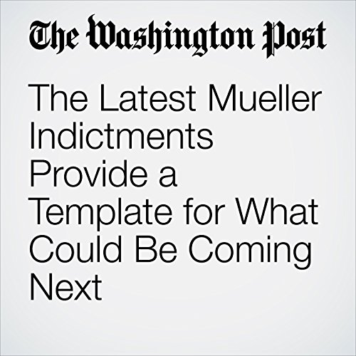 the latest mueller indictments provide a template for what could be