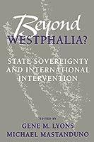 Beyond Westphalia?: State Sovereignty and International Intervention