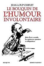 Le Bouquin de l'humour involontaire de Jean-Loup CHIFLET