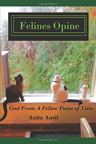 Felines Opine: God from a Feline Point of View - A Devotional for Cat Lovers