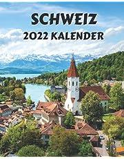 Schweiz Kalender 2022: Monatliches Kalenderbuch 2022 mit Bildern der Schweiz