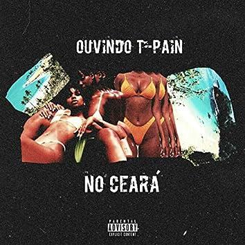 Ouvindo T-Pain: No Ceará