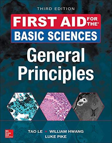 Compare Textbook Prices for First Aid for the Basic Sciences: General Principles, Third Edition First Aid Series 3 Edition ISBN 9781259587016 by Le, Tao,Hwang, William,Pike, Luke