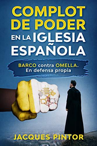 Complot de Poder en la Iglesia Española: Barco contra Omella. En ...