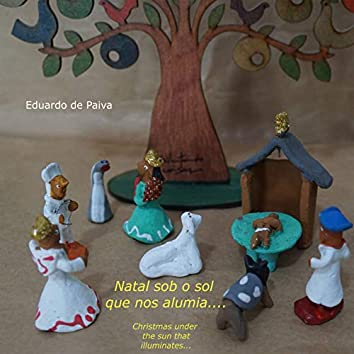 Natal sob o Sol que nos Alumia / Christimas under the Sun that Iluminates