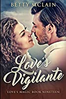 Love's Vigilante: Large Print Edition