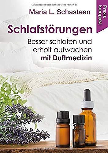 Schlafstörungen: Besser schlafen und erholt aufwachen mit Duftmedizin