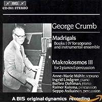 ジョージ・クラム:マドリガル1‾4巻 (Crumb: Madrigals; Music for a Summer Evening) [Import]