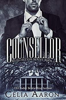 Counsellor: A Dark Romance (Acquisition Series Book 1) by [Celia Aaron]