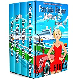 Patricia Fisher Cruise Mysteries: Books 8 - 10: A humorous Cozy Mystery box set collection (Cruise Mystery Box Set Book 3) by [steve higgs]