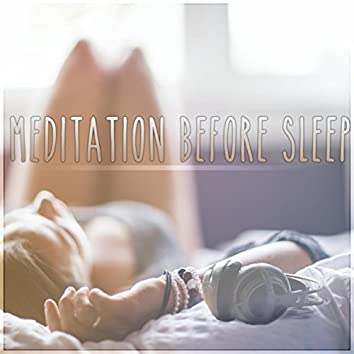Meditation Before Sleep - Best Healing Sleep Songs, Deep Sleep & Meditation for Adult and Baby, White Noises and Nature Sounds to Relax and Fall Asleep