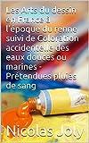 Les Arts du dessin en France à l'époque du renne suivi de Coloration accidentelle des eaux douces ou marines - Prétendues pluies de sang (French Edition)