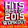 Hits: Best of 2015 Workout - 40 Track (Deluxe Edition) [Clean]