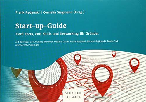 Start-up-Guide: Hard Facts, Soft Skills und Networking für Gründer