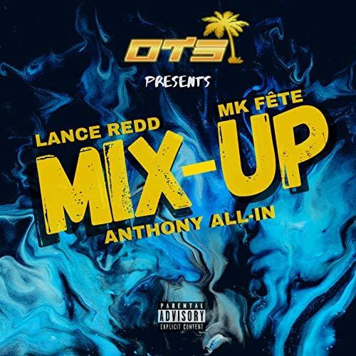 Lance Redd, Anthony All-In & MK Fête