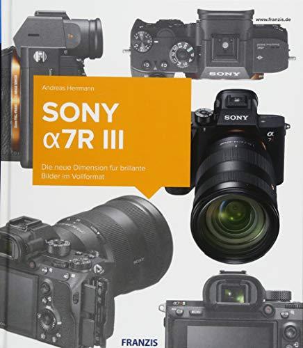Sony alpha7RIII - Das Kamerabuch