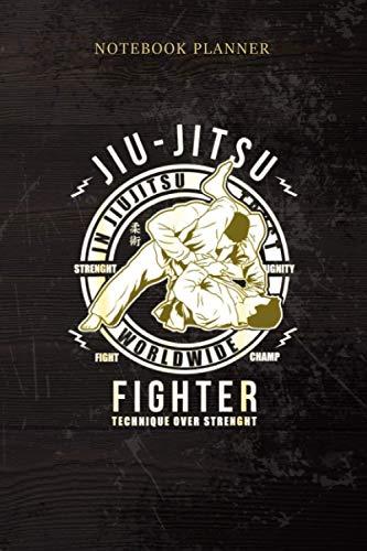 Notebook Planner Brazilian BJJ Jiu Jitsu Martial Arts MMA Gifts For Jiu Jitsu: Weekly, Teacher, Over 100 Pages, 6x9 inch, Small Business, Tax, Home Budget, Life