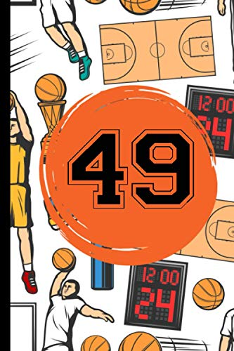 49 Journal: Basketball Player Jersey Number 49 Forty Nine - Basketball Journal Diary For Writing And Notes - Great Personalized Gift For All ... Coaches, And Fans - 49 Basketball Notebook