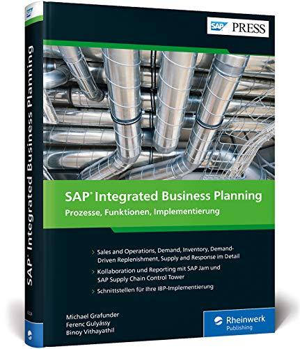 SAP Integrated Business Planning: Ihr umfassendes Handbuch zu SAP IBP, S&OP, DD-MRP u.v.m.