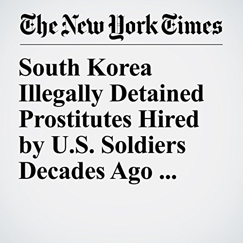 South Korea Illegally Detained Prostitutes Hired by U.S. Soldiers Decades Ago, Court Rules copertina