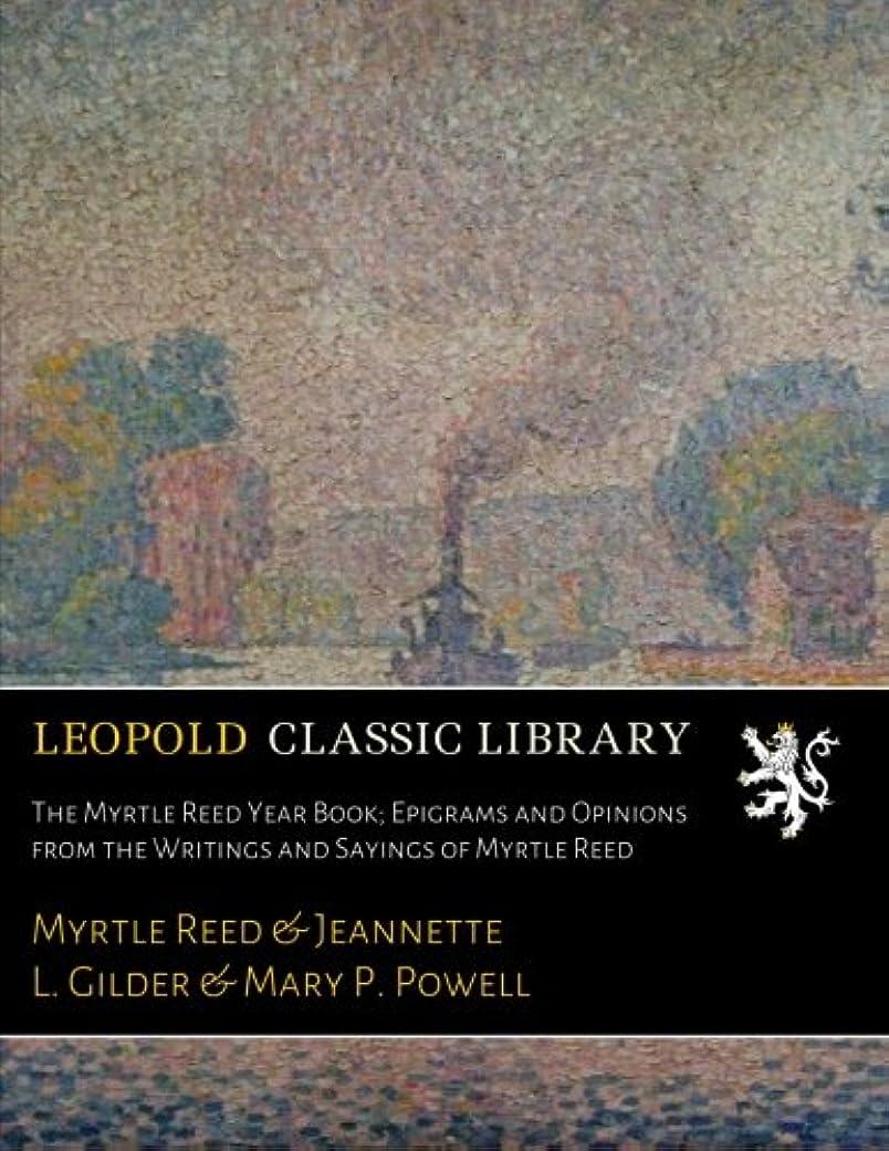 樹皮クール防腐剤The Myrtle Reed Year Book; Epigrams and Opinions from the Writings and Sayings of Myrtle Reed