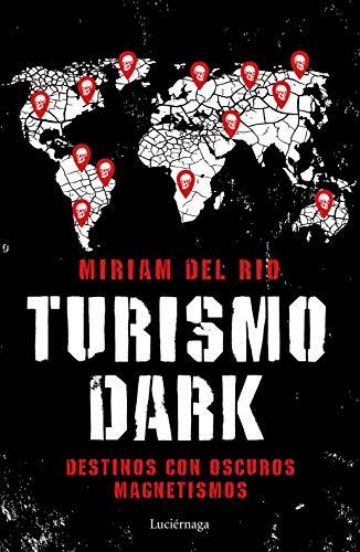 Turismo Dark: Destinos con oscuros magnetismos eBook: Río, Míriam ...