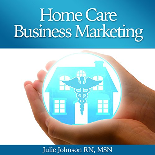 Home Care Business Marketing audiobook cover art