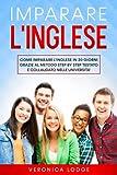 IMPARARE L'INGLESE: Come imparare l'inglese in 20 giorni grazie al metodo step by...