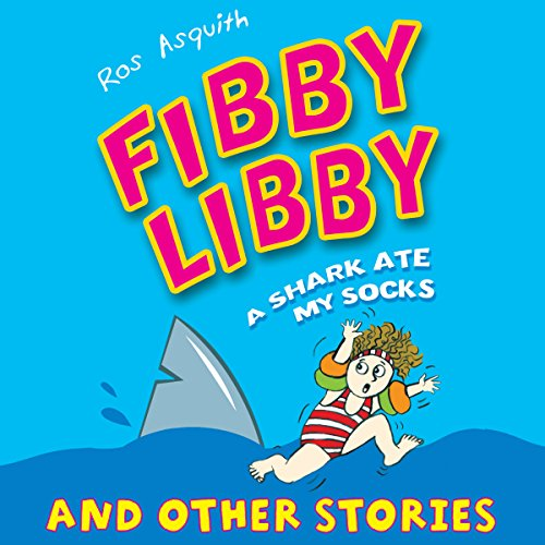 Fibby Libby: A Shark Ate My Socks and Other Stories audiobook cover art