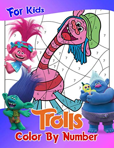 Trolls Color By Number For Kids: Makes a Wonderful Gift For Fans Of Cartoon Characters To Get Into Trolls World With Unique And Beautiful Images