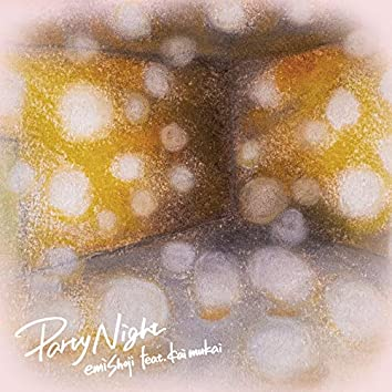 Party Night (feat. Kai Mukai)