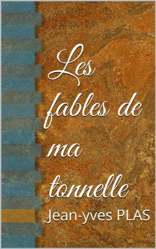 Les fables de ma tonnelle (French Edition)