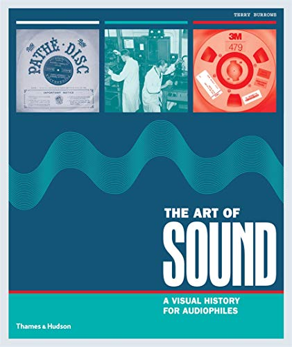 The Art of Sound: A Visual History for Audiophiles