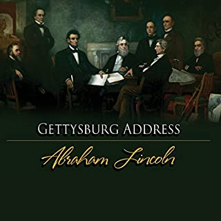 The Gettysburg Address                   By:                                                                                                                                 Abraham Lincoln                               Narrated by:                                                                                                                                 Robertson Dean                      Length: 3 mins     19 ratings     Overall 5.0