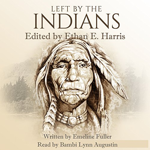 Left by the Indians: Story of My Life audiobook cover art