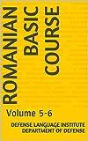 Romanian Basic Course: Volume 5-6 (Language Book 0) (English Edition)