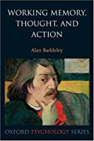 Working Memory, Thought, and Action (Oxford Psychology Series)