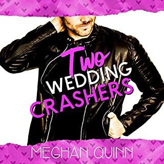 Two Wedding Crashers     The Dating by Numbers Series, Book 2              Written by:                                                                                                                                 Meghan Quinn                               Narrated by:                                                                                                                                 Virginia Rose,                                                                                        Joe Arden                      Length: 10 hrs and 39 mins     Not rated yet     Overall 0.0