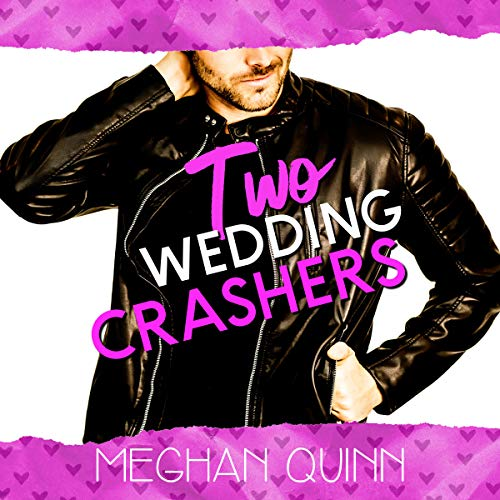 Two Wedding Crashers     The Dating by Numbers Series, Book 2              By:                                                                                                                                 Meghan Quinn                               Narrated by:                                                                                                                                 Virginia Rose,                                                                                        Joe Arden                      Length: 10 hrs and 39 mins     59 ratings     Overall 4.6