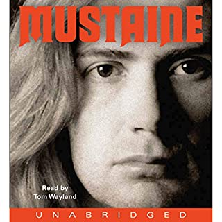 Mustaine     A Heavy Metal Memoir              By:                                                                                                                                 Dave Mustaine,                                                                                        Joe Layden                               Narrated by:                                                                                                                                 Tom Wayland                      Length: 11 hrs and 38 mins     611 ratings     Overall 4.5